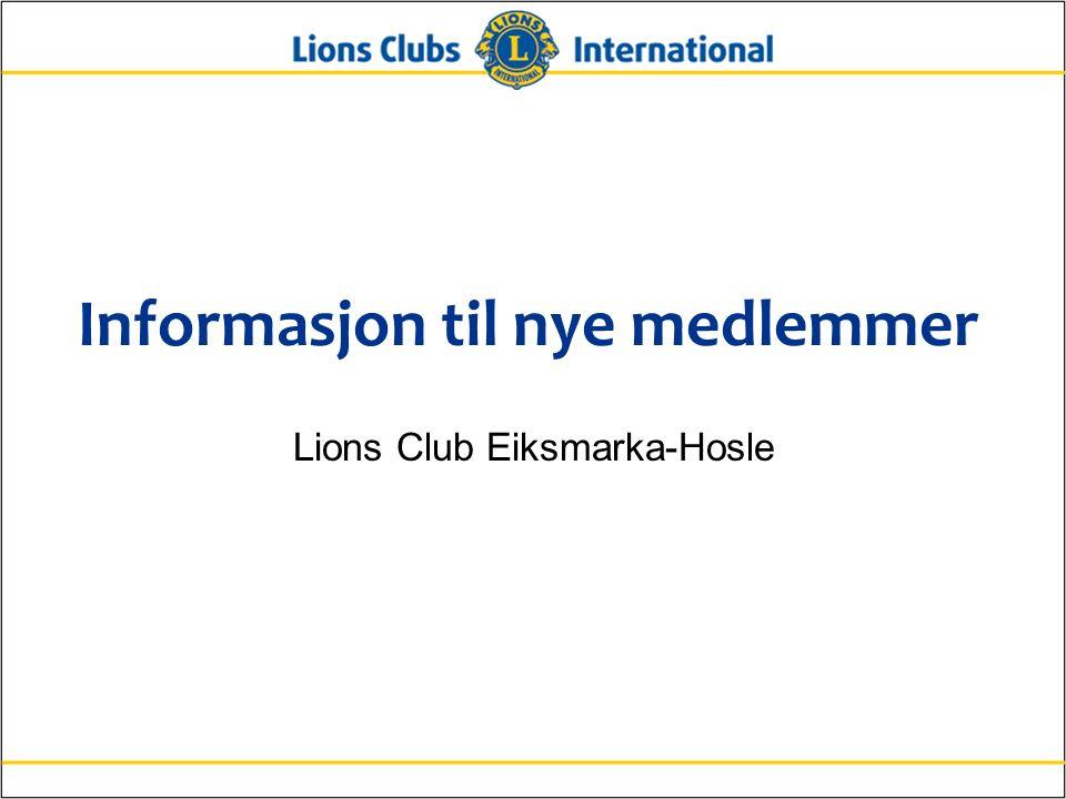 Informasjon til nye medlemmer Lions Club Eiksmarka-Hosle