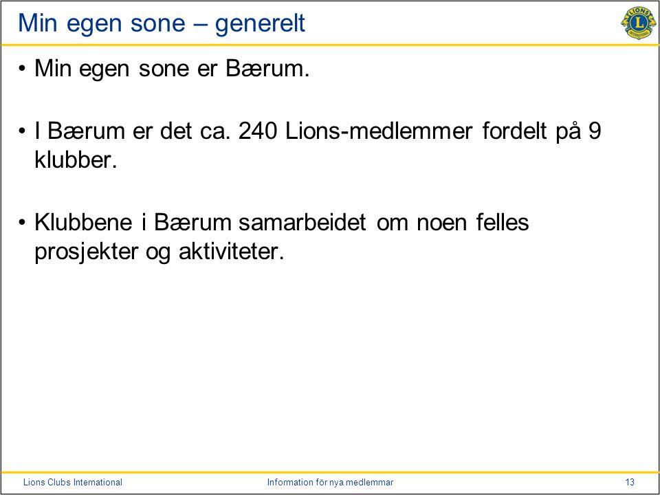 13Lions Clubs InternationalInformation för nya medlemmar Min egen sone – generelt Min egen sone er Bærum.