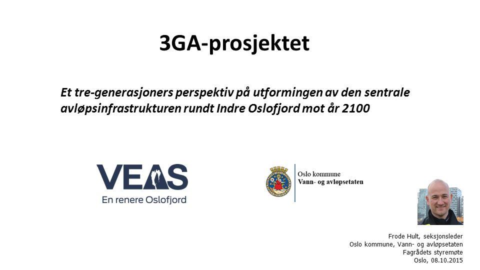 3GA-prosjektet Et tre-generasjoners perspektiv på utformingen av den sentrale avløpsinfrastrukturen rundt Indre Oslofjord mot år 2100 Frode Hult, seks