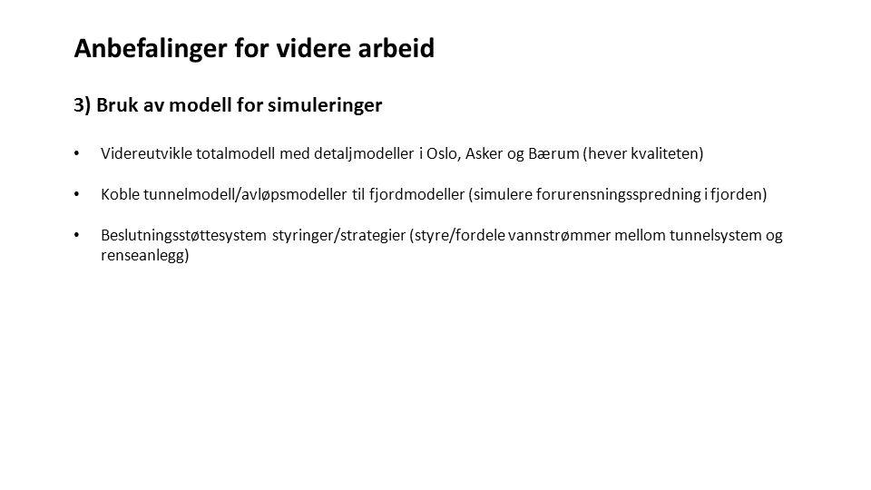 Anbefalinger for videre arbeid 3) Bruk av modell for simuleringer Videreutvikle totalmodell med detaljmodeller i Oslo, Asker og Bærum (hever kvalitete