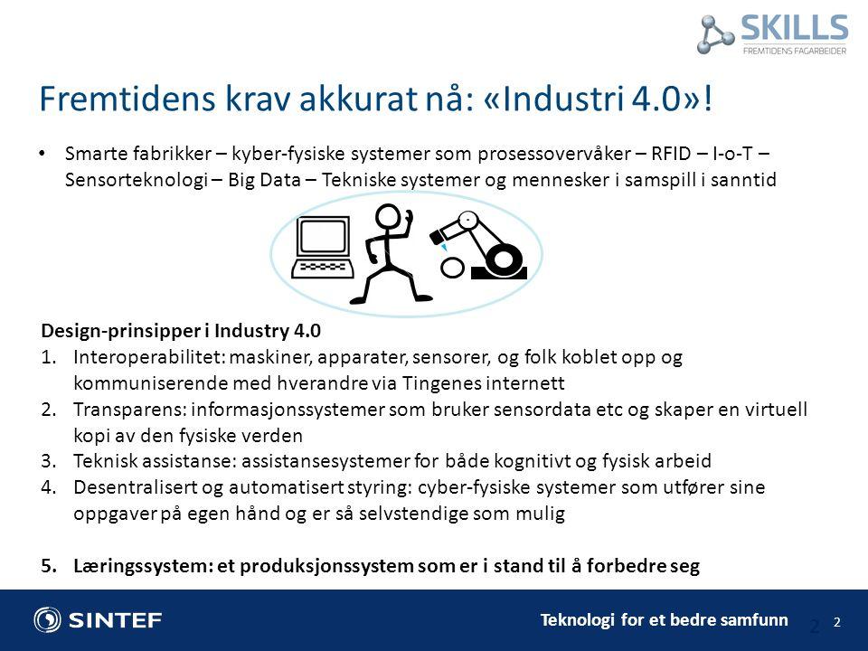 Teknologi for et bedre samfunn 2 Fremtidens krav akkurat nå: «Industri 4.0».