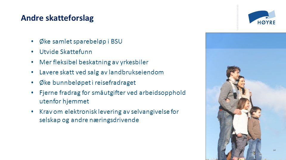 Norsk mal: Tekst med kulepunkter - 1 vertikalt bilde Andre skatteforslag Øke samlet sparebeløp i BSU Utvide Skattefunn Mer fleksibel beskatning av yrk