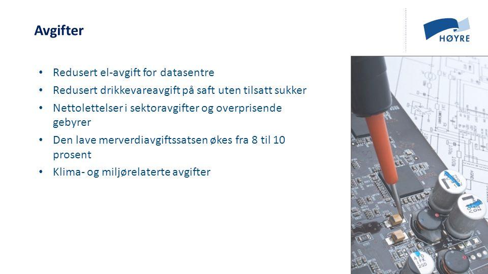 Norsk mal: Tekst med kulepunkter - 1 vertikalt bilde Avgifter Redusert el-avgift for datasentre Redusert drikkevareavgift på saft uten tilsatt sukker Nettolettelser i sektoravgifter og overprisende gebyrer Den lave merverdiavgiftssatsen økes fra 8 til 10 prosent Klima- og miljørelaterte avgifter 15