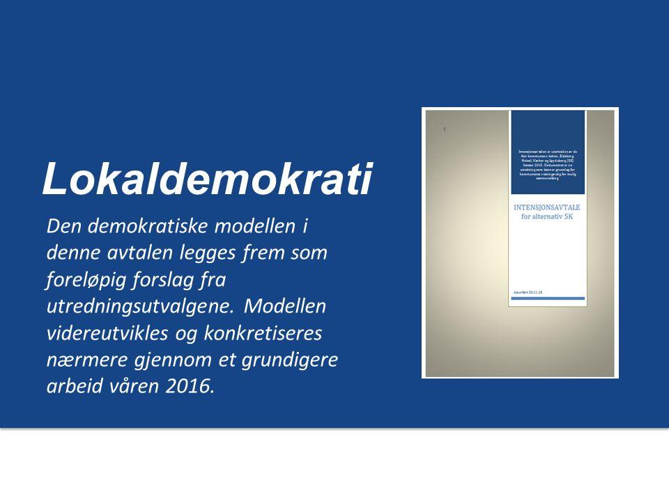 Lokaldemokrati Den demokratiske modellen i denne avtalen legges frem som foreløpig forslag fra utredningsutvalgene.
