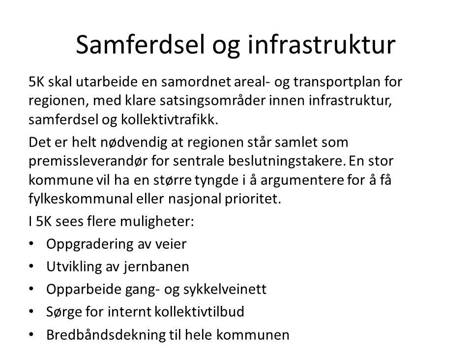 Samferdsel og infrastruktur 5K skal utarbeide en samordnet areal- og transportplan for regionen, med klare satsingsområder innen infrastruktur, samferdsel og kollektivtrafikk.
