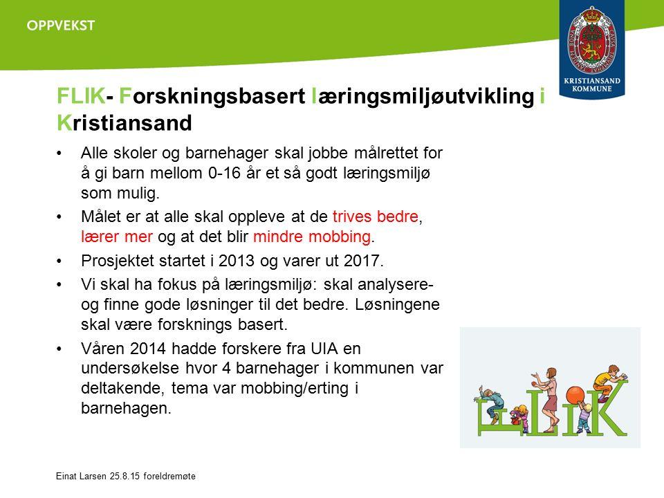 FLIK- Forskningsbasert læringsmiljøutvikling i Kristiansand Alle skoler og barnehager skal jobbe målrettet for å gi barn mellom 0-16 år et så godt læringsmiljø som mulig.
