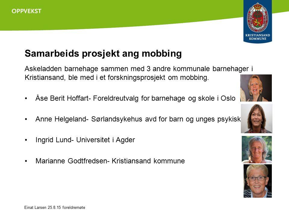 Samarbeids prosjekt ang mobbing Askeladden barnehage sammen med 3 andre kommunale barnehager i Kristiansand, ble med i et forskningsprosjekt om mobbing.