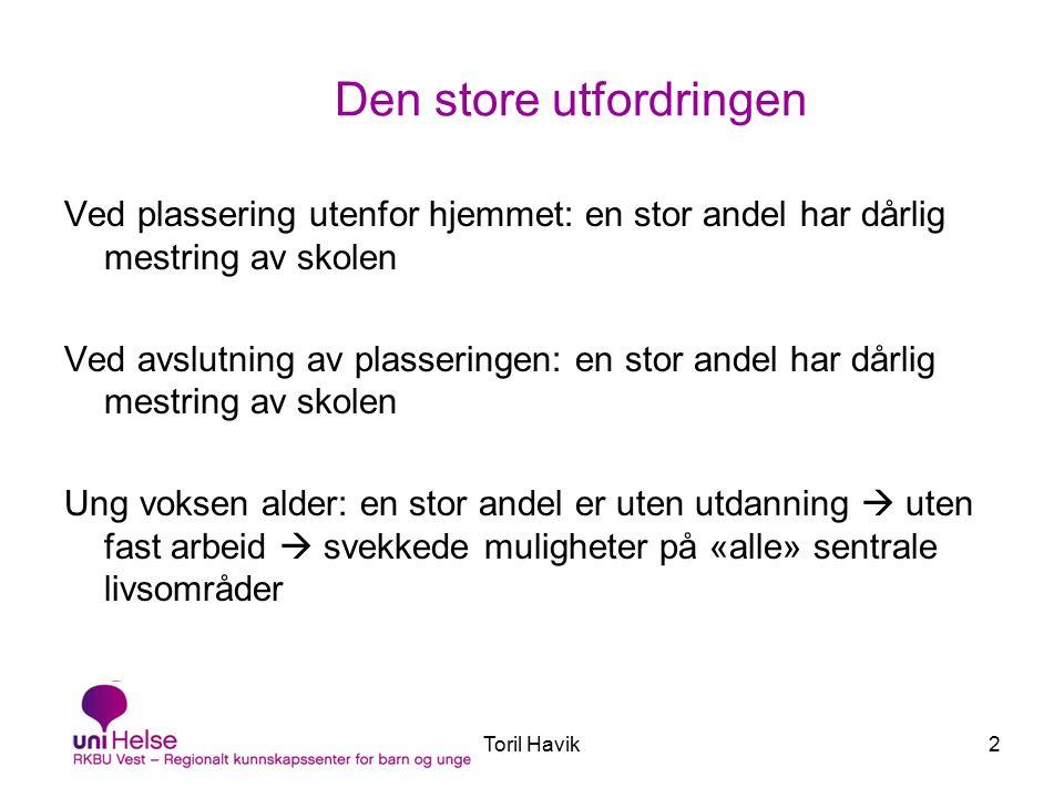 Toril Havik3 Utpøving og evaluering av skolebaserte tiltak Forsman & Vinnerljung (2012): –Fant bare 11 evalueringer –Ulike utforminger,omfang og innhold –Mangler kontroll/sammenligningsgrupper –9 rapporterte pos.