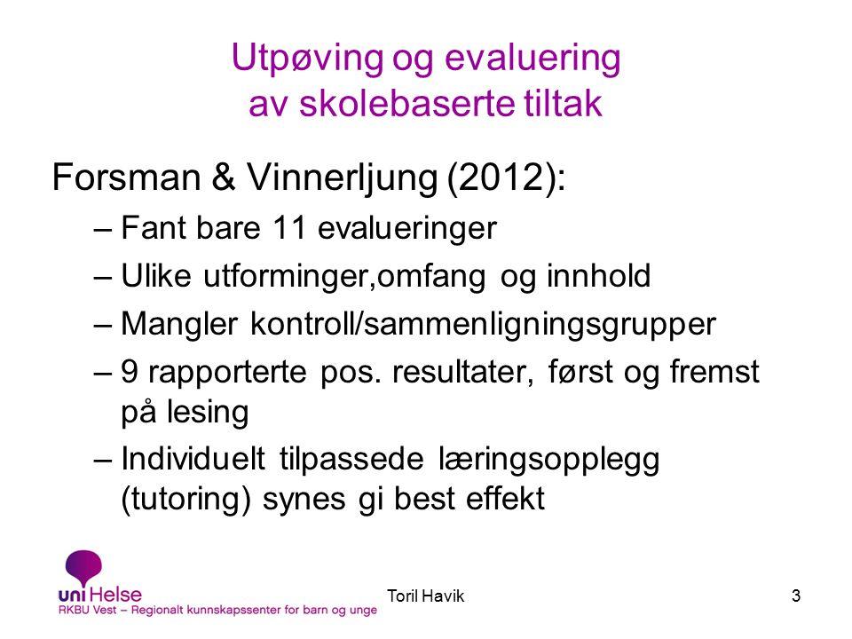 Toril Havik44 Hva har fremmet prosjektets målsetting.