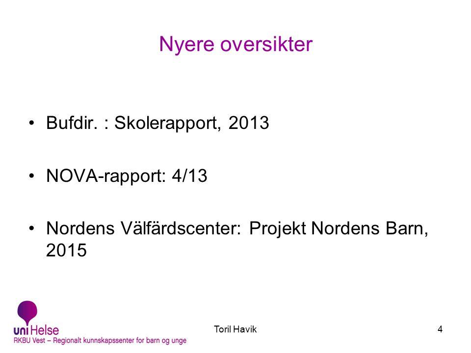 Toril Havik25 Resultater - Tester IQ skåre (WISC) Høyere (p <.05) Psykisk helse (SDQ) Fosterforeldrenes svar Ingen endring Lærernes svar Tendens bedre (p <.07/09)