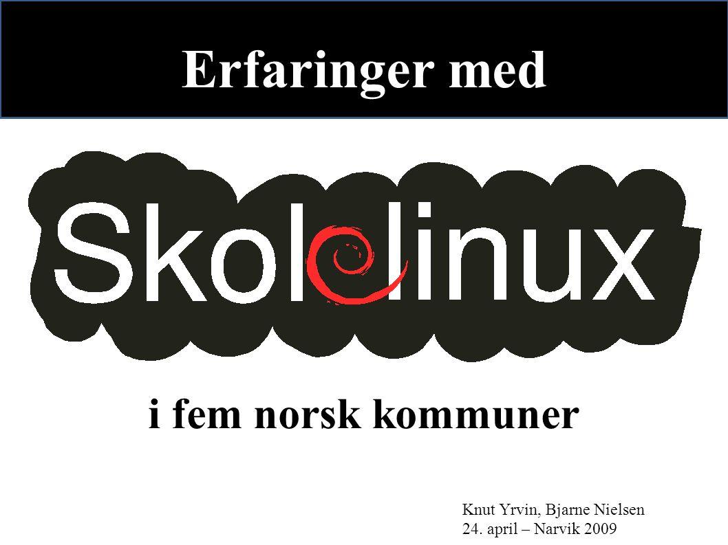 i fem norsk kommuner Knut Yrvin, Bjarne Nielsen 24. april – Narvik 2009 Erfaringer med