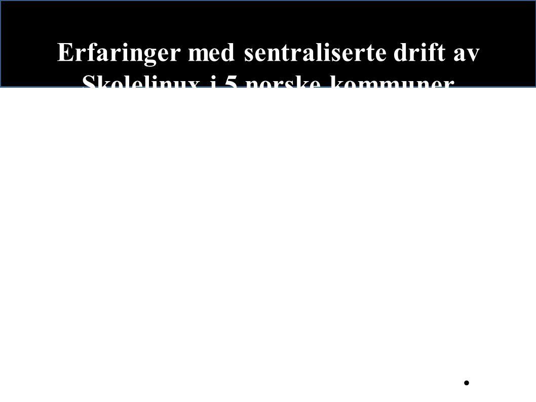 Erfaringer med sentraliserte drift av Skolelinux i 5 norske kommuner.