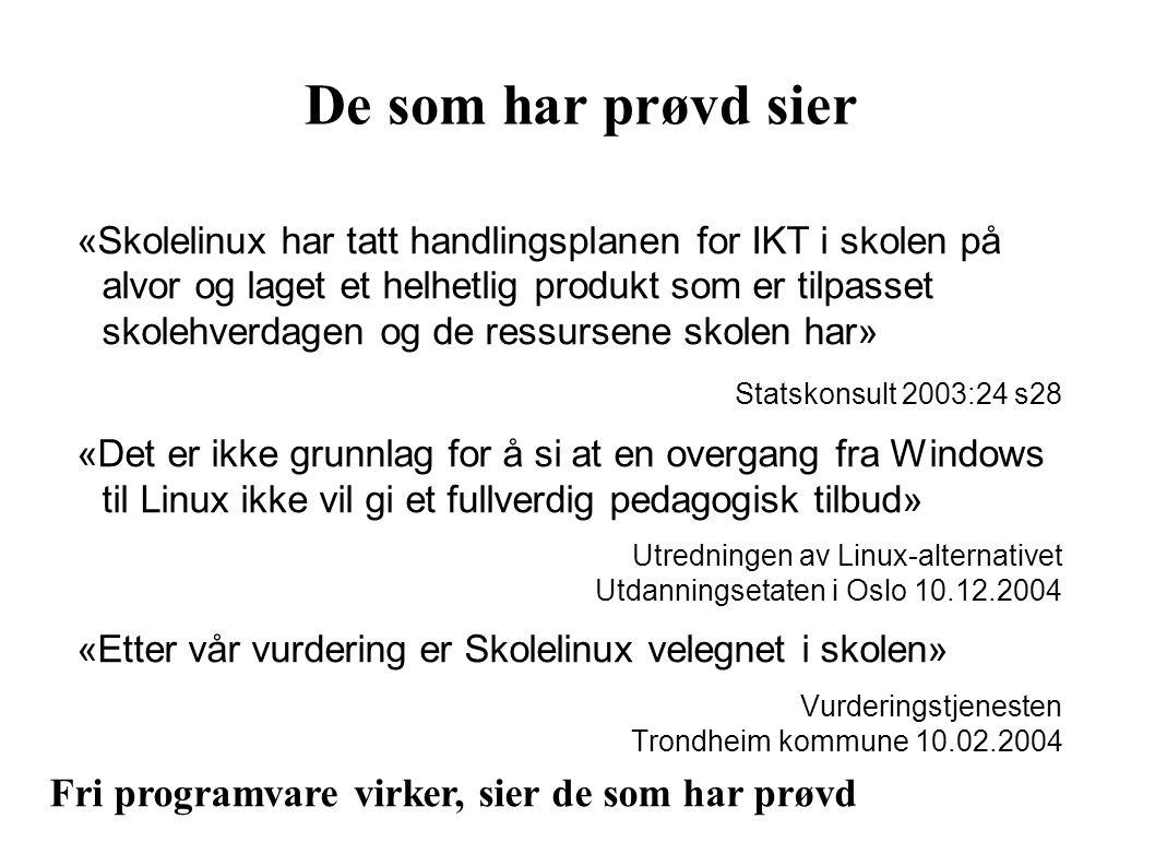 De som har prøvd sier «Skolelinux har tatt handlingsplanen for IKT i skolen på alvor og laget et helhetlig produkt som er tilpasset skolehverdagen og de ressursene skolen har» Statskonsult 2003:24 s28 «Det er ikke grunnlag for å si at en overgang fra Windows til Linux ikke vil gi et fullverdig pedagogisk tilbud» Utredningen av Linux-alternativet Utdanningsetaten i Oslo 10.12.2004 «Etter vår vurdering er Skolelinux velegnet i skolen» Vurderingstjenesten Trondheim kommune 10.02.2004 Fri programvare virker, sier de som har prøvd