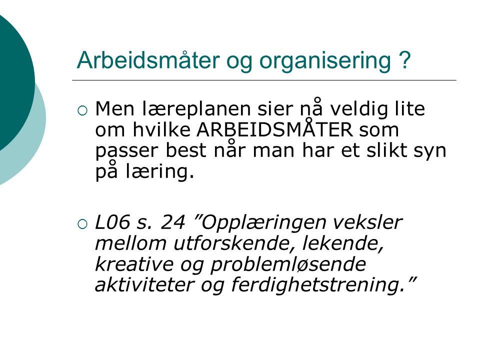 Arbeidsmåter og organisering .