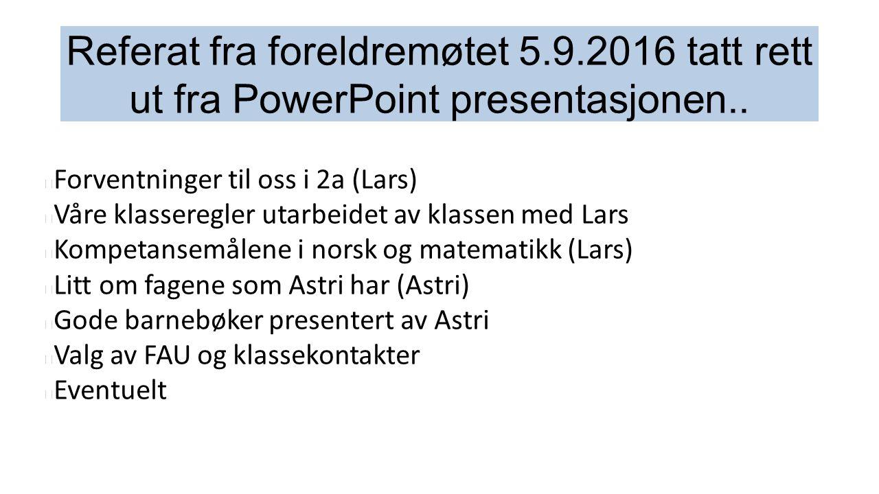 Referat fra foreldremøtet 5.9.2016 tatt rett ut fra PowerPoint presentasjonen..