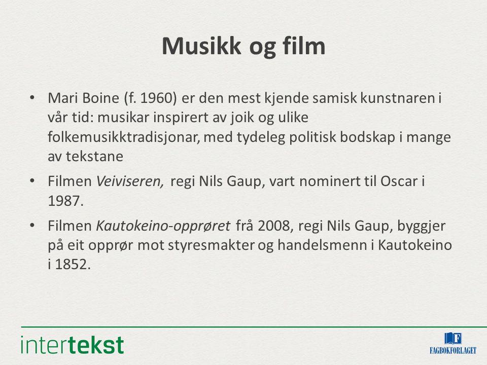 Musikk og film Mari Boine (f. 1960) er den mest kjende samisk kunstnaren i vår tid: musikar inspirert av joik og ulike folkemusikktradisjonar, med tyd
