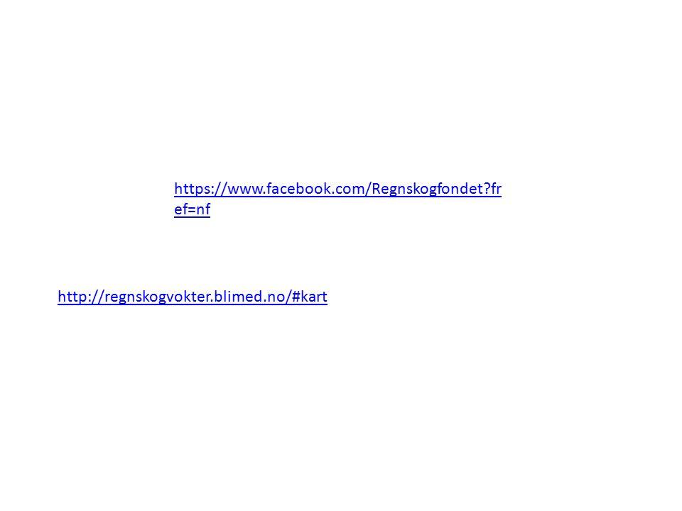 http://regnskogvokter.blimed.no/#kart https://www.facebook.com/Regnskogfondet?fr ef=nf