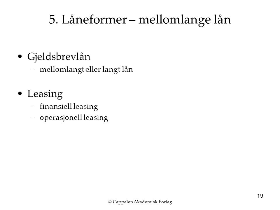 © Cappelen Akademisk Forlag 19 5.