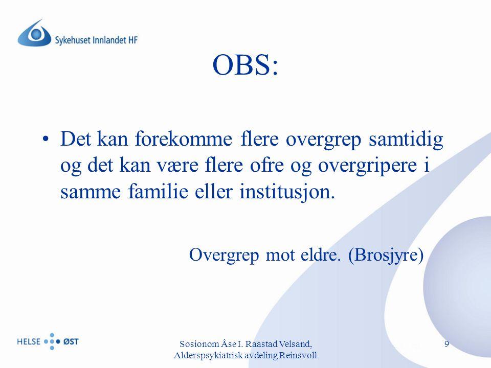 Sosionom Åse I.Raastad Velsand, Alderspsykiatrisk avdeling Reinsvoll 10 Hva er et offer.