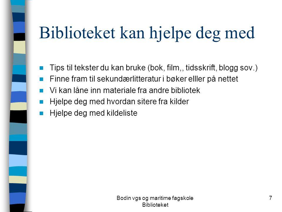 Biblioteket kan hjelpe deg med Tips til tekster du kan bruke (bok, film,, tidsskrift, blogg sov.) Finne fram til sekundærlitteratur i bøker elller på