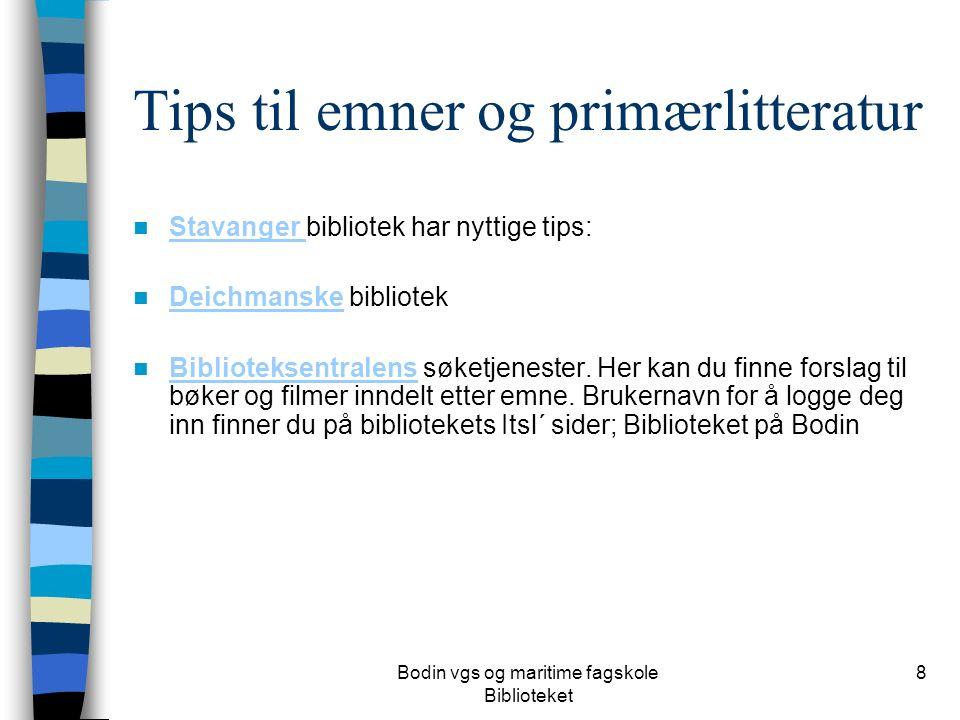 8 Tips til emner og primærlitteratur Stavanger bibliotek har nyttige tips: Stavanger Deichmanske bibliotek Deichmanske Biblioteksentralens søketjenest
