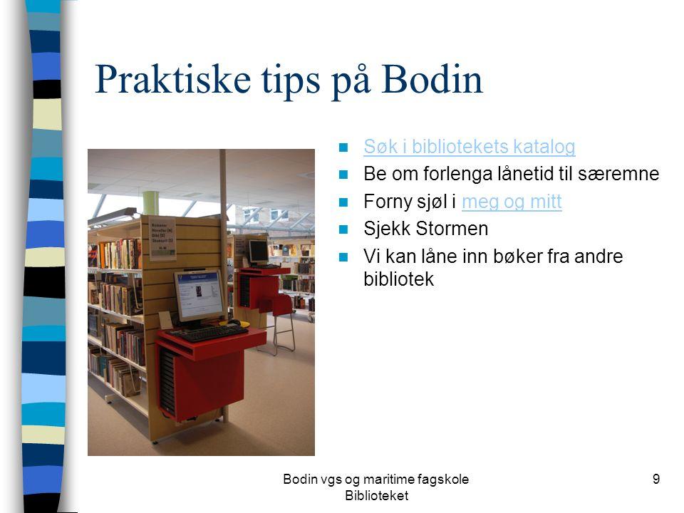Bodin vgs og maritime fagskole Biblioteket 9 Praktiske tips på Bodin Søk i bibliotekets katalog Be om forlenga lånetid til særemne Forny sjøl i meg og