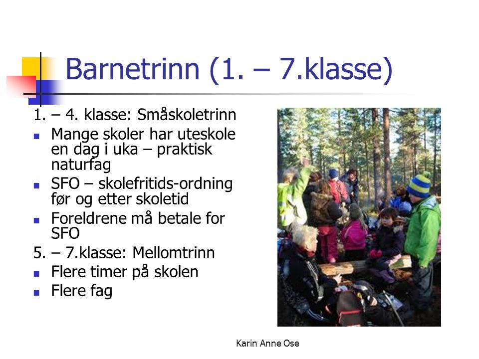 Karin Anne Ose Barnetrinn (1. – 7.klasse) 1. – 4.
