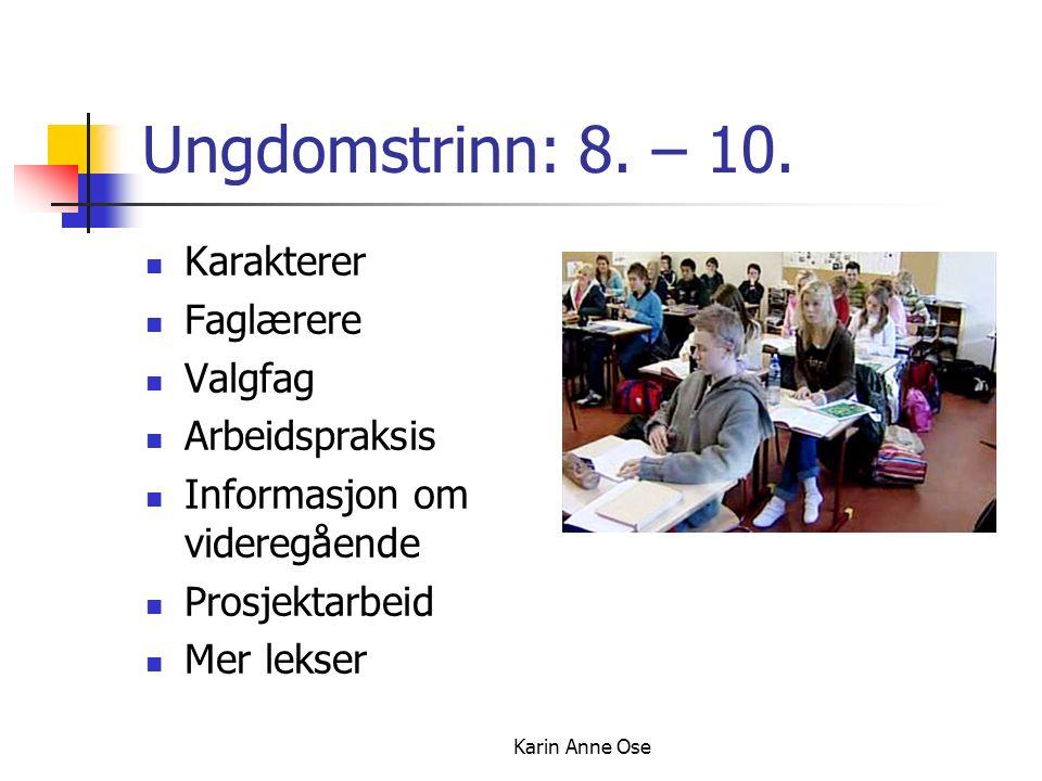 Karin Anne Ose Ungdomstrinn: 8. – 10.
