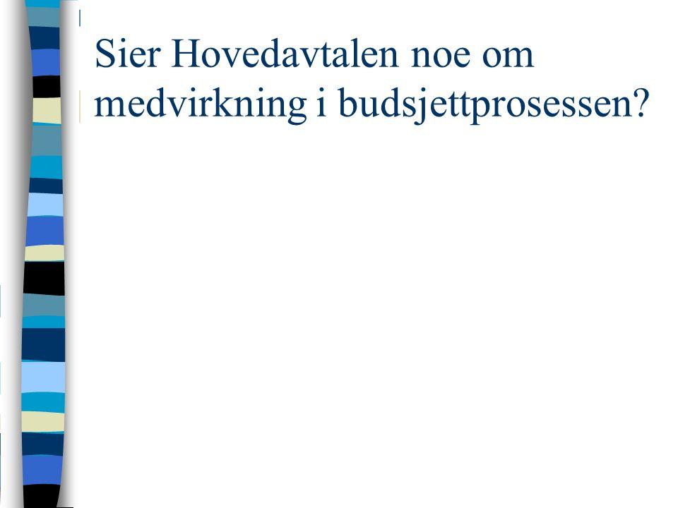 Sier Hovedavtalen noe om medvirkning i budsjettprosessen