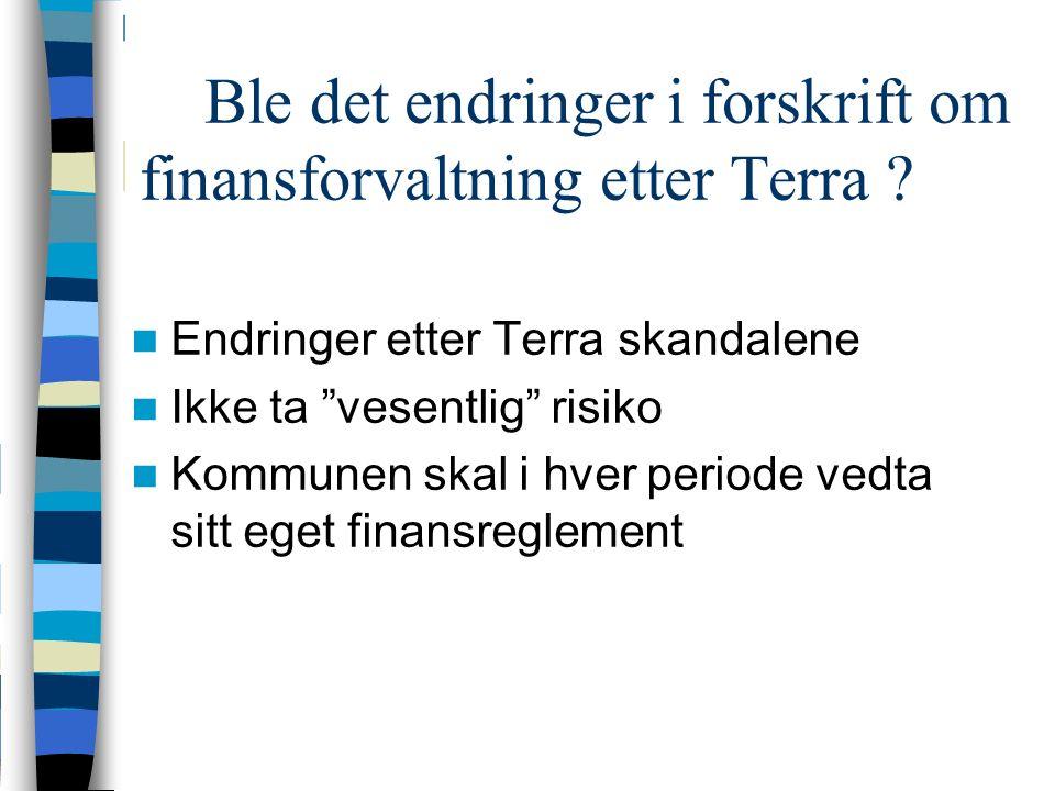 Ble det endringer i forskrift om finansforvaltning etter Terra .