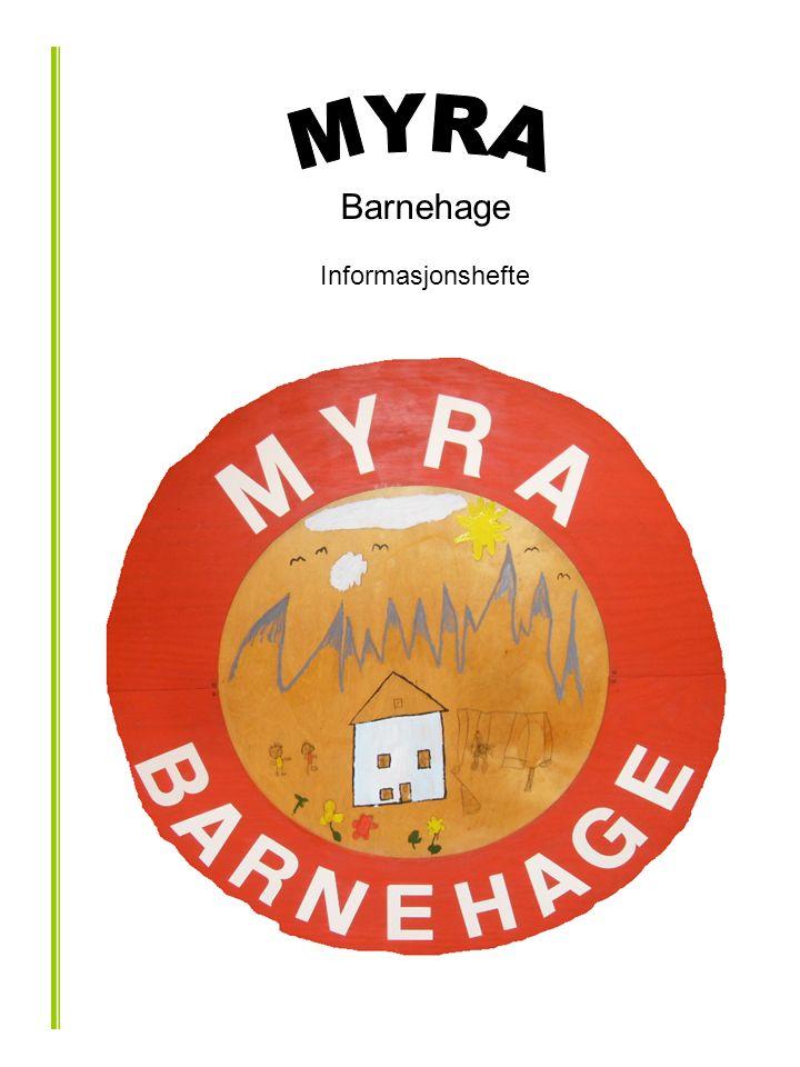 MYRA BARNEHAGE.Myra barnehage er kommunal og ligger i sentrum av Åndalsnes.