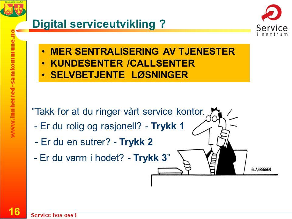Velg Vis – Maler – Lysbildemal for å endre denne teksten www.innherred-samkommune.no Service hos oss .
