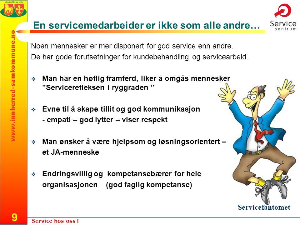 Velg Vis – Maler – Lysbildemal for å endre denne teksten www.innherred-samkommune.no Service hos oss !.