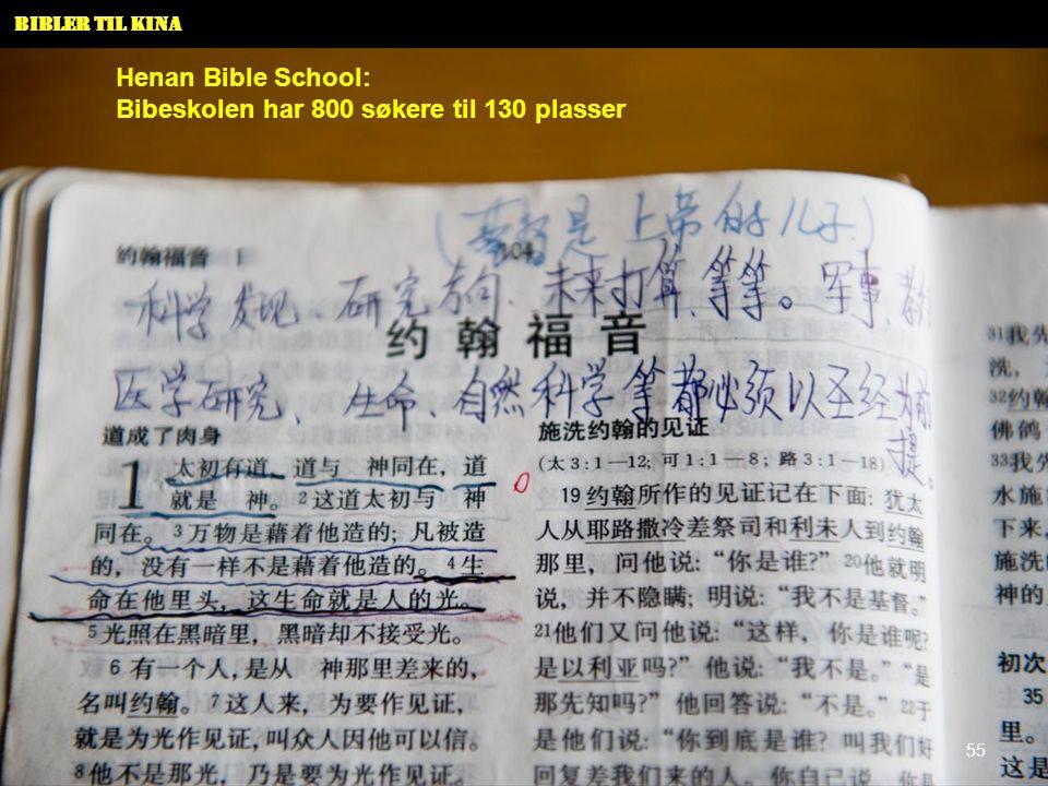 Bibler til Kina Henan Bible School: Bibeskolen har 800 søkere til 130 plasser 55