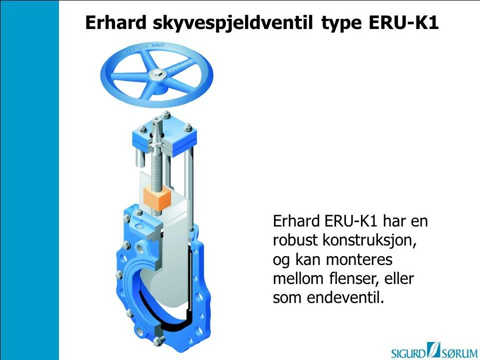 Erhard ERU-K1 har en robust konstruksjon, og kan monteres mellom flenser, eller som endeventil. Erhard skyvespjeldventil type ERU-K1