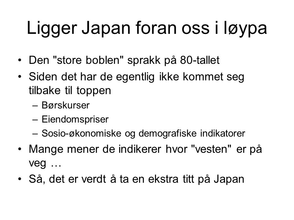 Ligger Japan foran oss i løypa Den