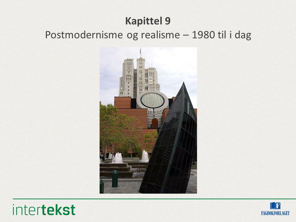Kapittel 9 Postmodernisme og realisme – 1980 til i dag