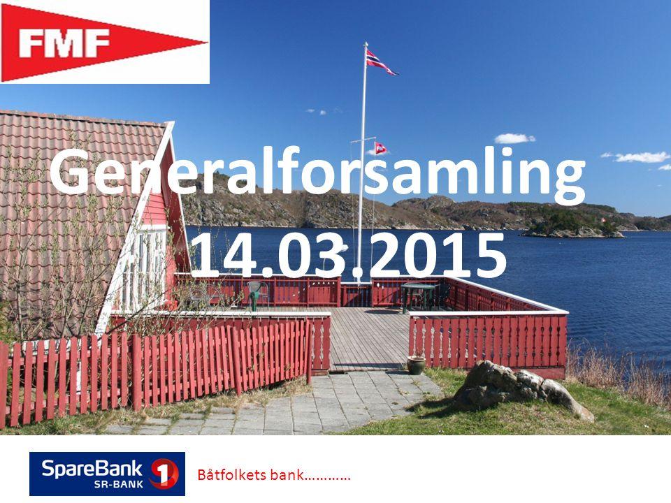 Båtfolkets bank………… Generalforsamling 14.03.2015