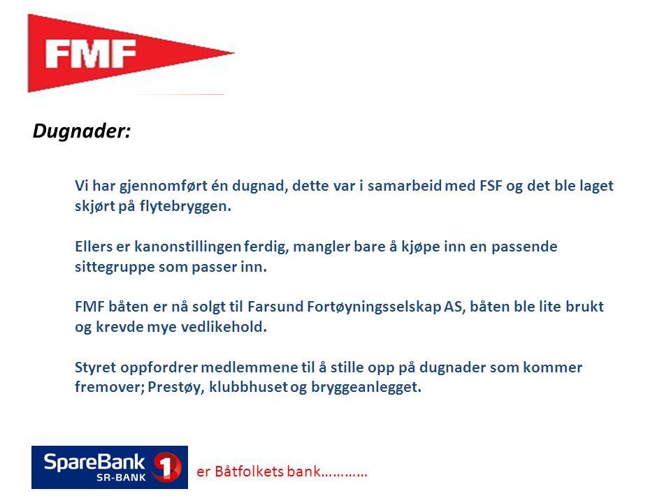 Dugnader: er Båtfolkets bank………… Vi har gjennomført én dugnad, dette var i samarbeid med FSF og det ble laget skjørt på flytebryggen.
