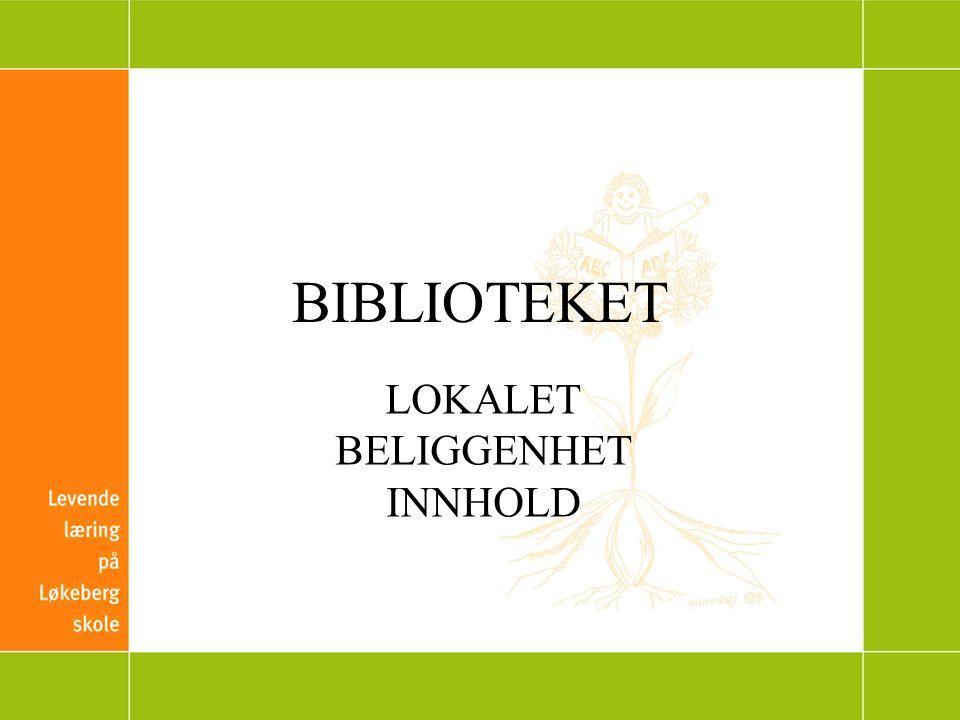BIBLIOTEKET LOKALET BELIGGENHET INNHOLD