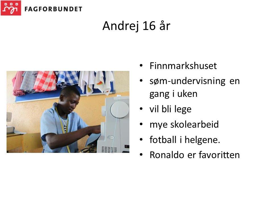 Andrej 16 år Finnmarkshuset søm-undervisning en gang i uken vil bli lege mye skolearbeid fotball i helgene. Ronaldo er favoritten