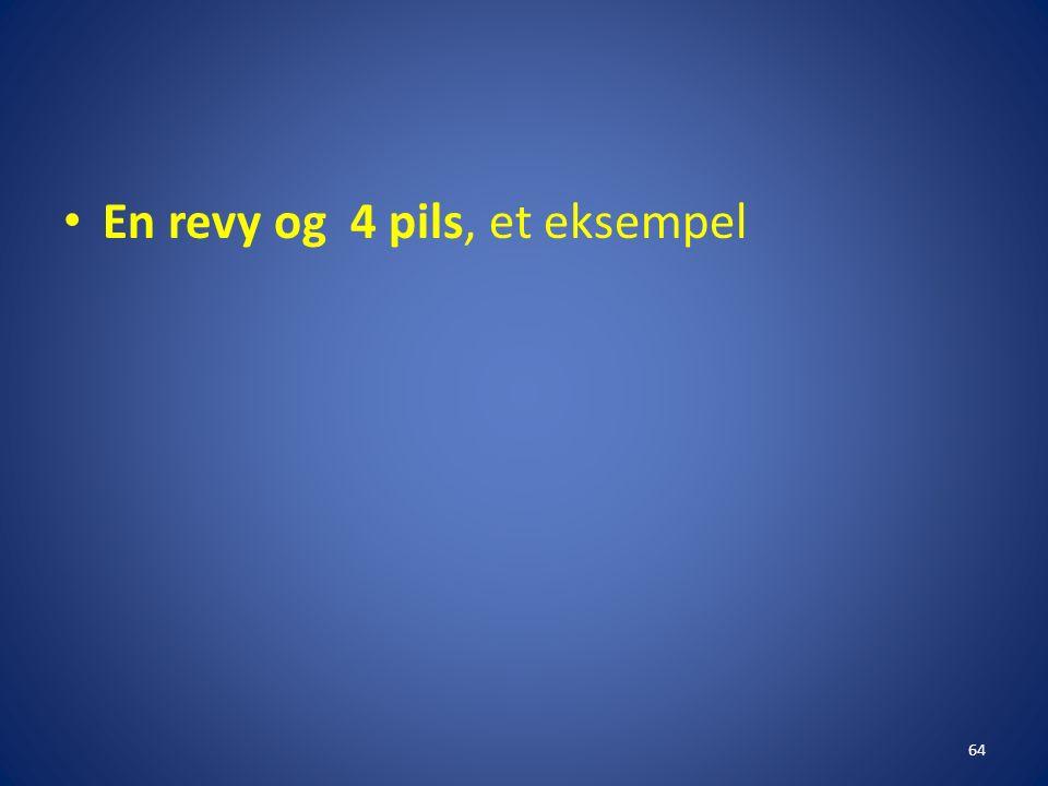 En revy og 4 pils, et eksempel 64