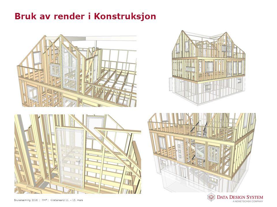 Brukersamling 2016 | MHF | Kristiansand 11. – 13. mars Bruk av render i Konstruksjon