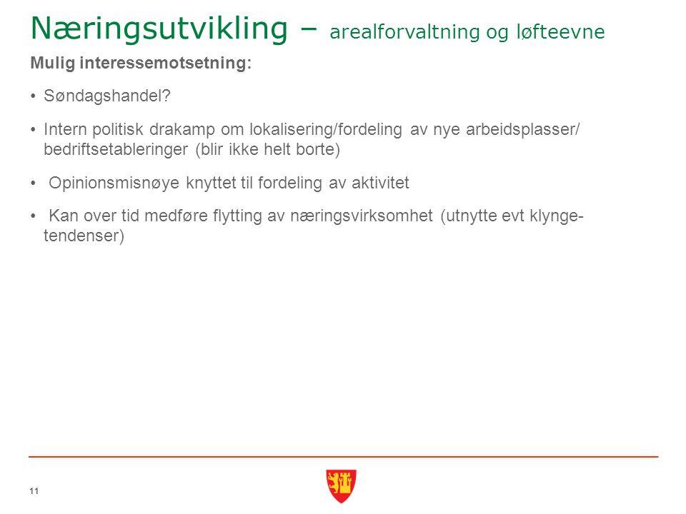 Næringsutvikling – arealforvaltning og løfteevne Mulig interessemotsetning: Søndagshandel.