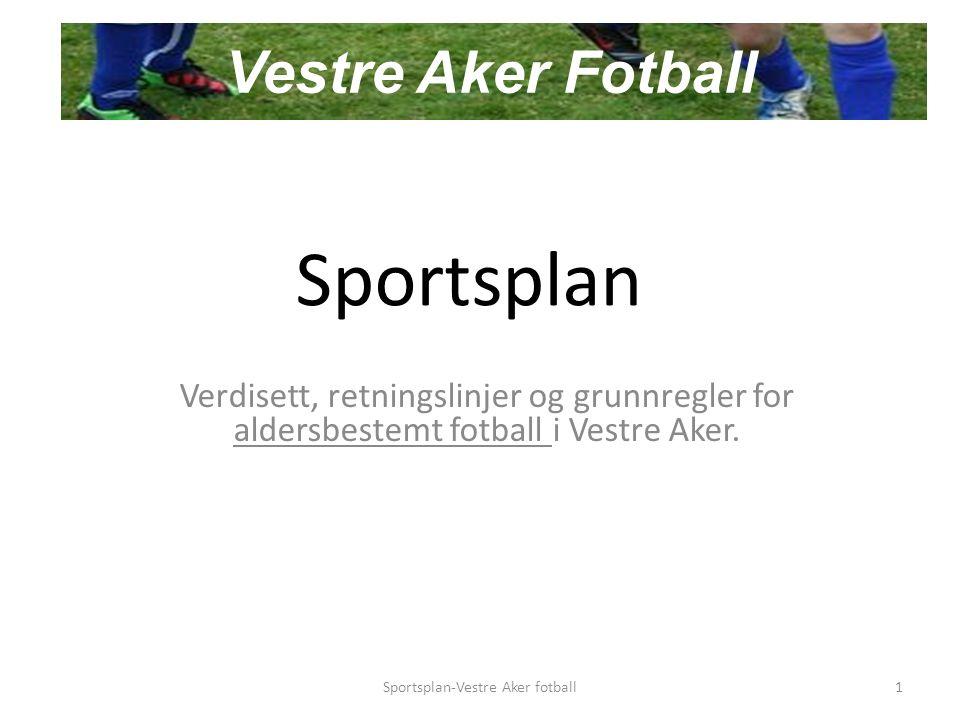 Sportsplan Verdisett, retningslinjer og grunnregler for aldersbestemt fotball i Vestre Aker.
