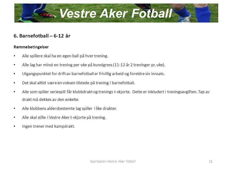 6. Barnefotball – 6-12 år Rammebetingelser Alle spillere skal ha en egen ball på hver trening.