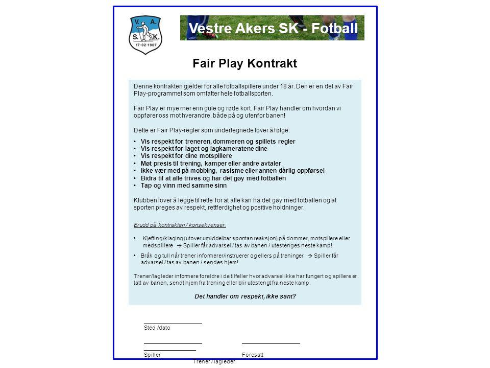 1.Møte presis på trening 2.Følge vedtatte retningslinjer for aldersbestemt fotball i Vestre Aker.