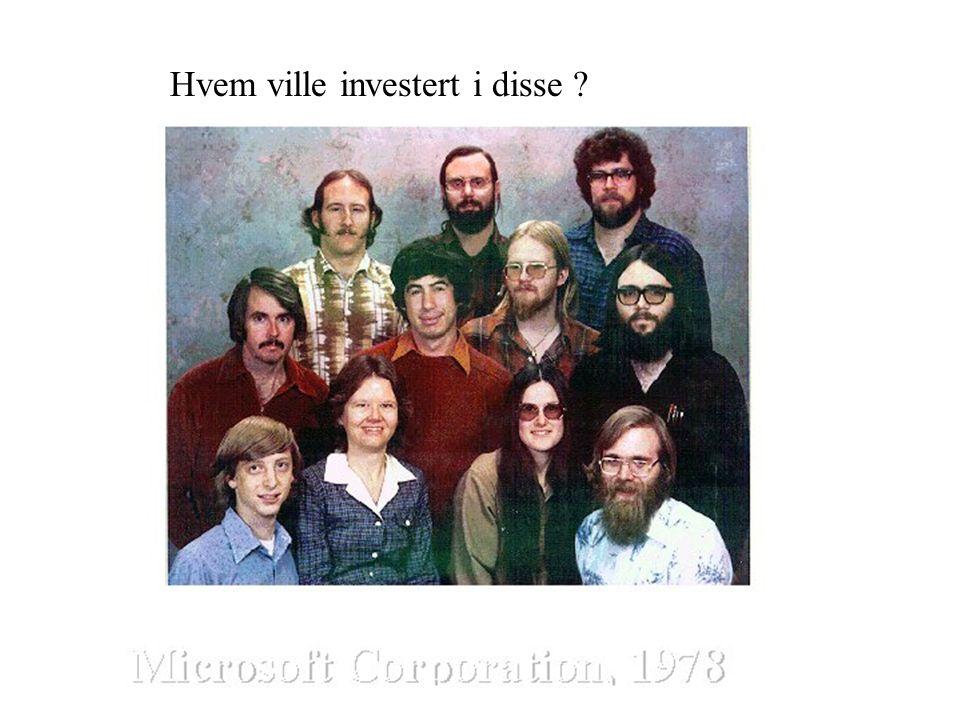 Hvem ville investert i disse ?