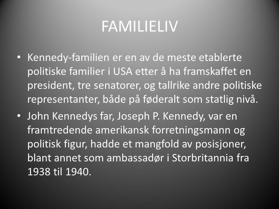 FAMILIELIV Kennedy-familien er en av de meste etablerte politiske familier i USA etter å ha framskaffet en president, tre senatorer, og tallrike andre politiske representanter, både på føderalt som statlig nivå.