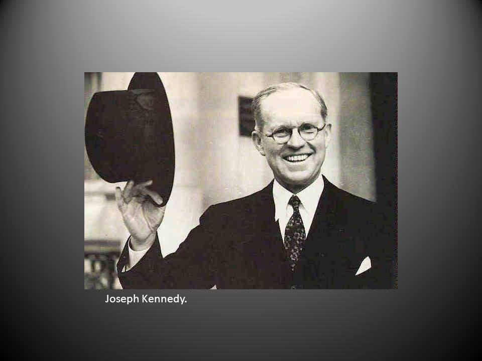 Joseph Kennedy.